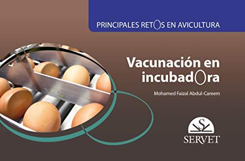Principales Retos En Avicultura. vacunación En Incubadora - Libros De veterinaria - Editorial Servet: 12