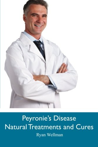 Peyronie's Disease Natural Treatments and Cures