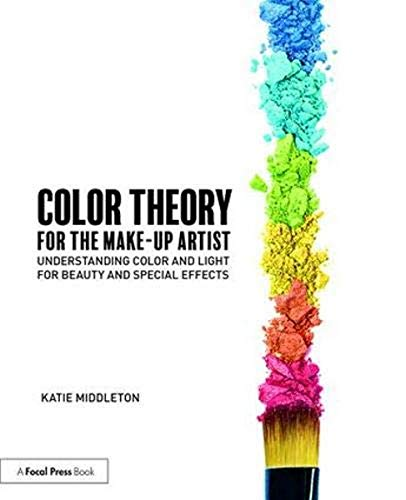 Compare Textbook Prices for Color Theory for the Makeup Artist: Understanding Color and Light for Beauty and Special Effects 1 Edition ISBN 9781138095250 by Middleton, Katie