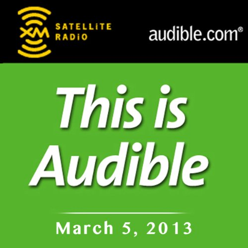 This Is Audible, March 5, 2013 audiobook cover art