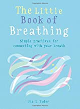 The Little Book of Breathing: Simple practices for connecting with your breath