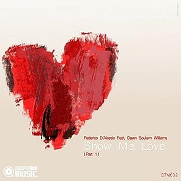 Show Me Love Pt. 1