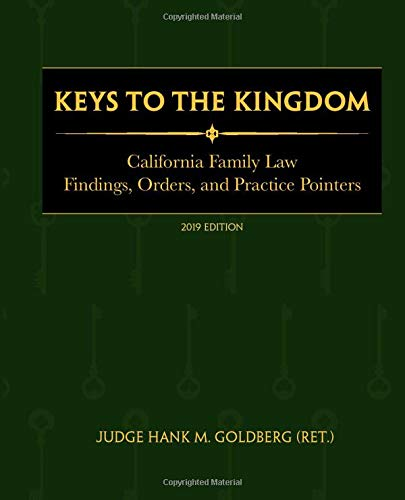 Compare Textbook Prices for Keys to The Kingdom: California Family Law Findings, Orders, and Practice Pointers  ISBN 9781070556796 by Goldberg, Hank M.