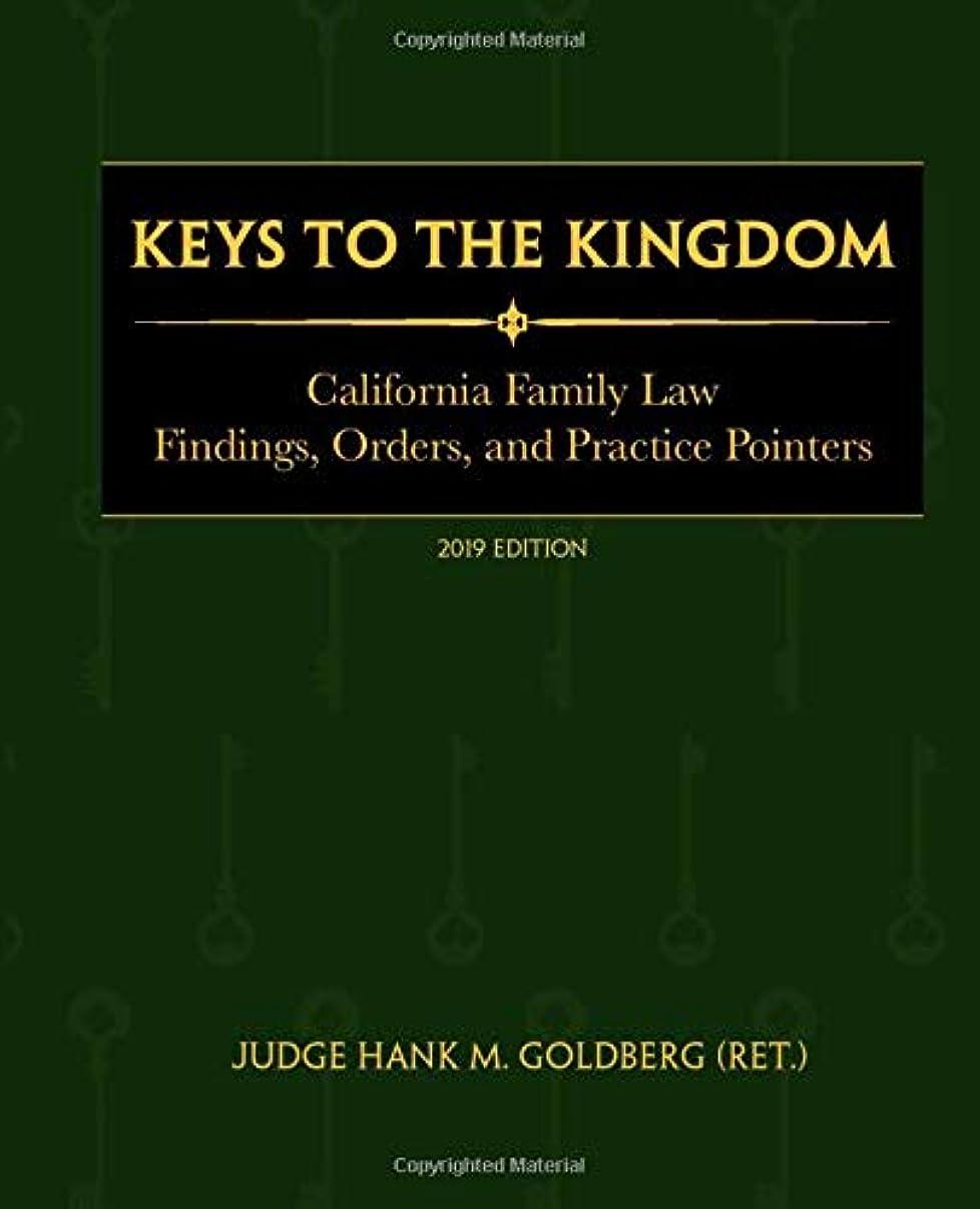 デクリメントみぞれ息を切らしてKeys to The Kingdom: California Family Law Findings, Orders, and Practice Pointers