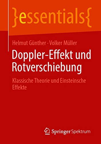 Doppler-Effekt und Rotverschiebung: Klassische Theorie und Einsteinsche Effekte (essentials)