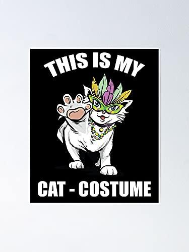 Póster de disfraz de este es mi gato, para citas inspiradoras, impresiones de motivación, regalo de mujer, regalo para hombres, arte de pared de oficina, decoración de dormitorio.