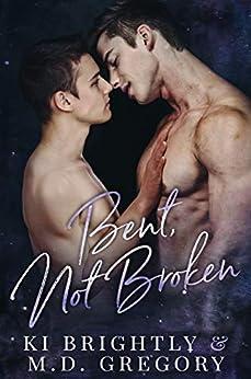 Bent, Not Broken by [Ki  Brightly , M.D.  Gregory ]