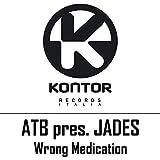 Wrong Medication (Radio Edit) [Atb Pres. Jades]