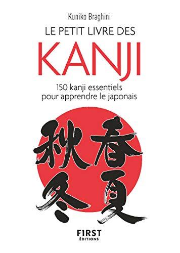 Le Petit Livre des kanji - 150 kanji essentiels pour apprendre le japonais