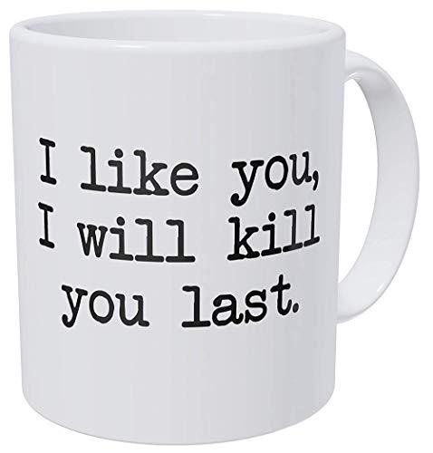 tywgb Ich Mag Dich Ich Werde Dich Töten Letztes Kommando 11 Unzen Lustige Kaffeetasse-A_301-400Ml