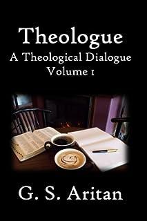 Theologue: A Theological Dialogue. Volume 1