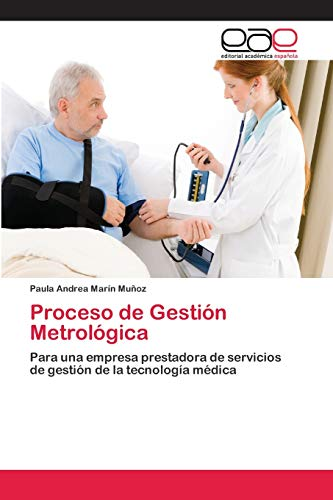 Proceso de Gestión Metrológica: Para una empresa prestadora de servicios de gestión de la tecnología médica