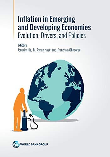 Compare Textbook Prices for Inflation in Emerging and Developing Economies: Evolution, Drivers, and Policies  ISBN 9781464813757 by The World Bank,Jongrim Ha,Ayhan Kose,Franziska Ohnsorge