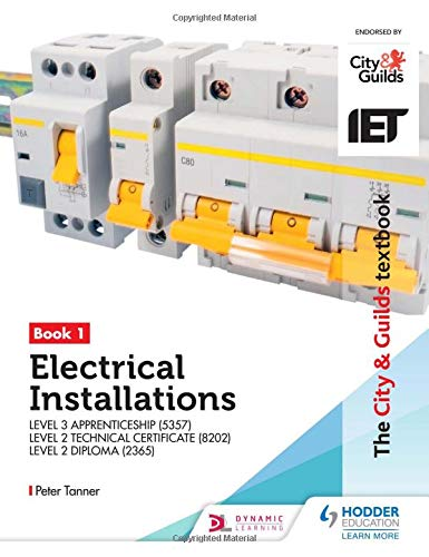 The City & Guilds Textbook: Book 1 Electrical Installations for the Level 3 Apprenticeship (5357), Level 2 Technical Certi...