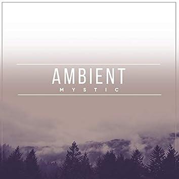#Ambient Mystic