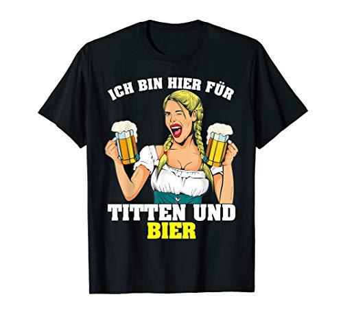 Ich bin hier für Titten und Bier Oktoberfest MallorcaTracht T-Shirt