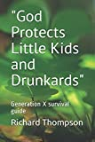 'God Protects Little Kids and Drunkards'