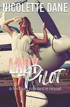 Lady Pilot: A Lesbian Romance Novel by [Nicolette Dane]