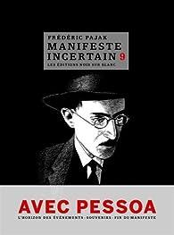 Manifeste incertain, tome 9 : Avec Pessoa par Frédéric Pajak