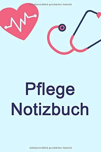 Pflege Notizbuch: für Krankenschwestern & Pfleger | Logbuch / Organizer mit Vordruck zum ausfüllen | Je Patient viel Platz für Notizen inkl. Checkliste für die wichtigsten To Dos
