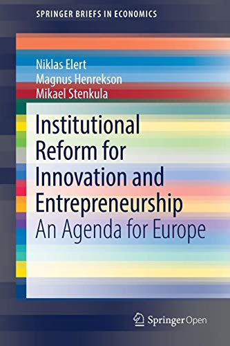 Download Institutional Reform for Innovation and Entrepreneurship: An Agenda for Europe (SpringerBriefs in Economics) 3319550918
