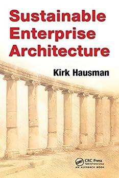Sustainable Enterprise Architecture by [Kirk Hausman]