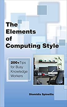 The Elements of Computing Style: 200+ Tips for Busy Knowledge Workers by [Diomidis Spinellis]