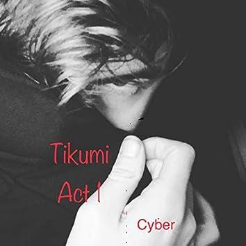 Tikumi Act 1