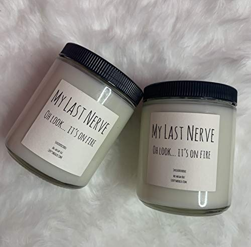 My Last Nerve, Oh Look Its On Fire PUN Candle Strong Scented Luxury candle 8oz 84 hour burn time