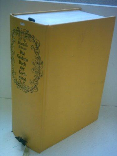 Elizabeth Schuler: Das goldene Buch der Kochkunst