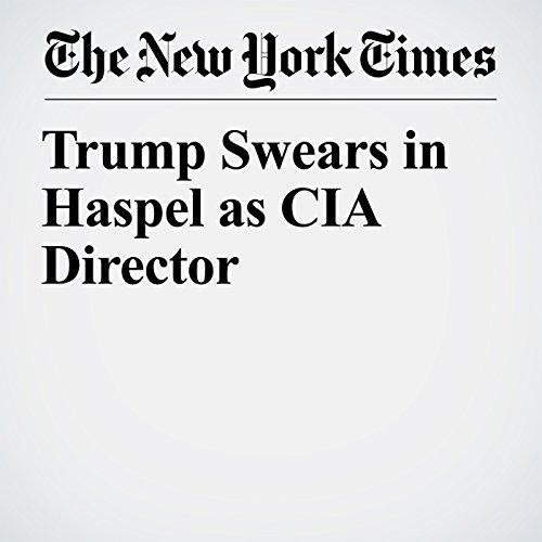 Trump Swears in Haspel as CIA Director copertina