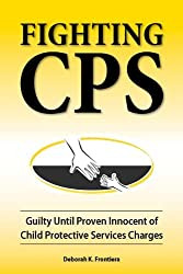 FightCPS: Child Protective Services-CPS-False Accusations - Family