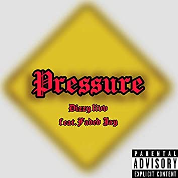 Pressure (feat. Faded Jay)