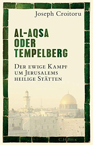 Buchseite und Rezensionen zu 'Al-Aqsa oder Tempelberg: Der ewige Kampf um Jerusalems heilige Stätten' von Joseph Croitoru