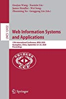 Web Information Systems and Applications: 17th International Conference, WISA 2020, Guangzhou, China, September 23–25, 2020, Proceedings (Lecture Notes in Computer Science, 12432)