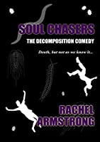 Soul Chasers: The Decomposition Comedy