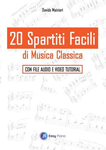 20 Spartiti Facili di Musica Classica: Con file Audio e Video Tutorial (Italian Edition)