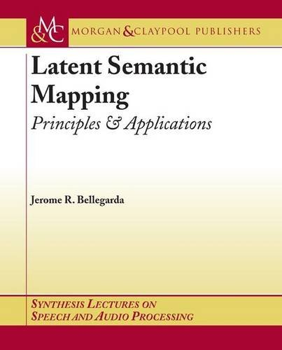 Compare Textbook Prices for Latent Semantic Mapping: Principles and Applications Synthesis Lectures on Speech and Audio Processing  ISBN 9781598291049 by Bellegarda, Jerome