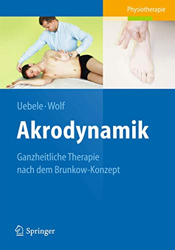 Akrodynamik: Ganzheitliche Therapie nach dem Brunkow-Konzept