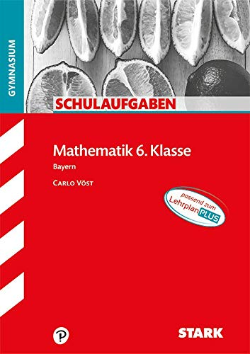 STARK Schulaufgaben Gymnasium - Mathematik 6. Klasse