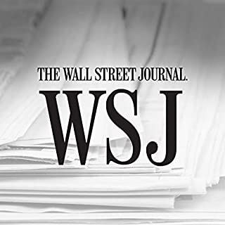 The Wall Street Journal Digest                   By:                                                                                                                                 The Wall Street Journal                               Narrated by:                                                                                                                                 Keith Sellon-Wright                      Length: 25 mins     810 ratings     Overall 4.3