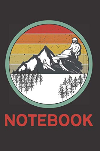 Snowmobile Notebook: Lined Notebook/Journal Gift For Women & Men,Snowmobile riding Present,Snowmobiling Gift idea,Funny Snowmobiling Gift,Gag Gift For Snowmobilers,120 Blank Pages,6x9 Inches