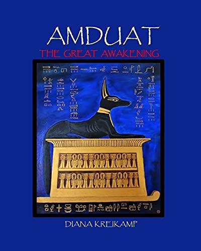 Amduat: The Great Awakening