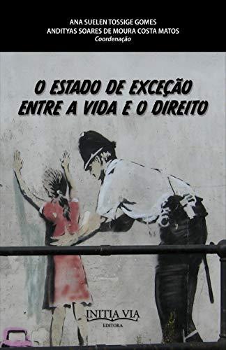 O estado de exceção entre a vida e o direito (Desobediências e democracias radicais: a potência comum dos direitos que vêm Livro 6) (Portuguese Edition)