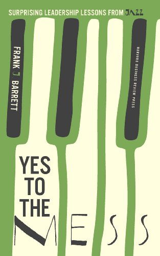 Yes to the Mess: Surprising Leadership Lessons from Jazz (English Edition)