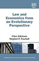 Law and Economics from an Evolutionary Perspective (New Horizons in Institutional and Evolutionary Economics)