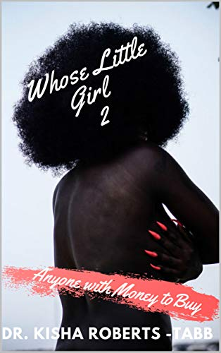 Whose Little Girl 2: Anyone with Money to Buy (English Edition)