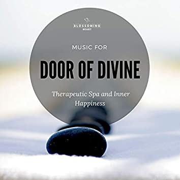 Door Of Divine (Music For Therapeutic Spa And Inner Happiness)