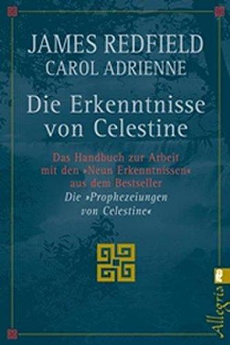 Die Erkenntnisse von Celestine: Das Handbuch zur Arbeit mit den 'Neun Erkenntnissen' aus dem Bestseller 'Die Prophezeiungen von Celestine' (0)