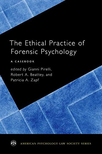 The Ethical Practice of Forensic Psychology: A Casebook (American Psychology-Law Society Series)